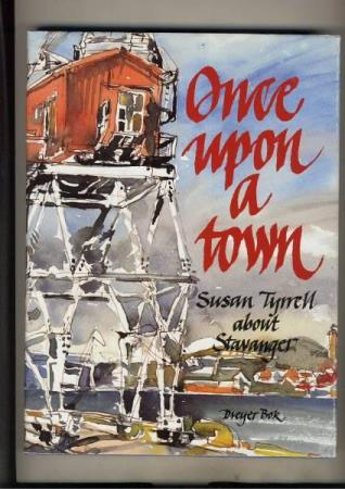 Once  upon a town  Stavanger  Susan Tyrrell utg. 1990