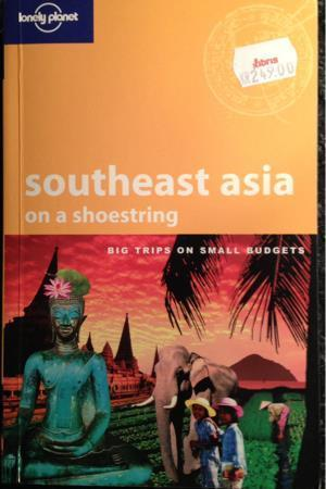 Lonely Planet SOUTHEAST ASIA on a shoestring (2006)