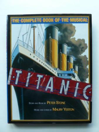 """""""TITANIC"""". The complete Book of the musical. England 1997."""