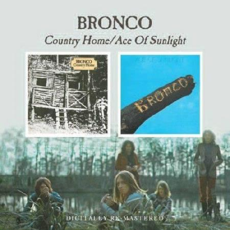 Country Home/Ace Of Sunlight - Bronco (2010, CD New)