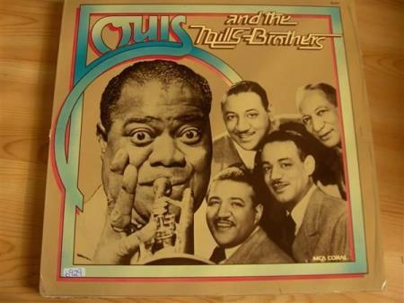 LOUIS ARMSTRONG:  LOUIS AND THE MILLS BROTHERS