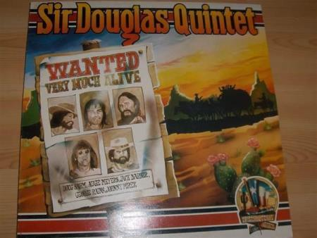 Sir Douglas Quintet:  Wanted Very Much Alive