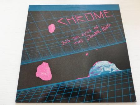 Chrome - Into the eyes of the zombie kings (LP)