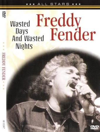 FREDDY FENDER.-WASTED DAYS AND WASTED NIGHTS.-2006.
