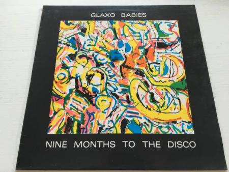 Glaxo Babies ‎– Nine Months To The Disco (LP)