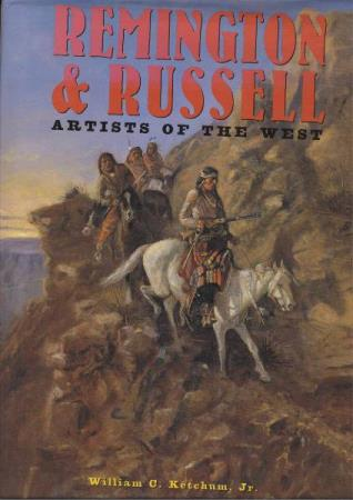 Remington and Russell Artists of the West, William C Ketchum