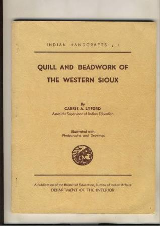 Indian Handcrafts Quill and Beadwork of the Western Sioux