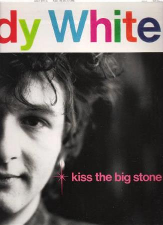 ANDY WHITE.-KISS THE BIG STONE.-1988.