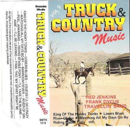 TRUCK & COUNTRY.-FRANK DYCUS-TRAVELLIN BAND-RED JENKINS.