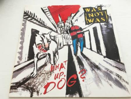 Was (Not Was) ‎– What Up, Dog? (LP)