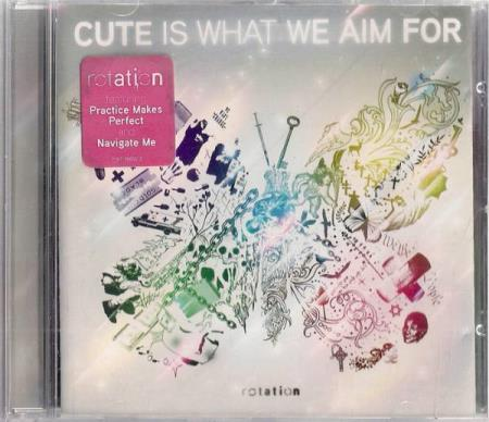 Cute Is What We Aim For - Rotation CD 2008
