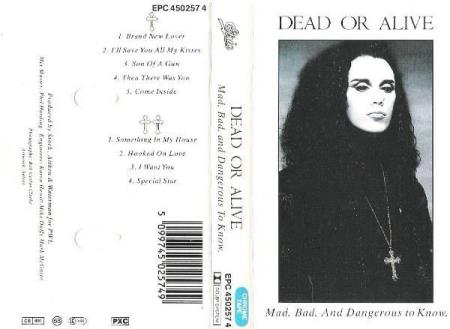 DEAD OR ALIVE.-MAD, BAD, AND DANGEROUS TO KNOW.-1986.