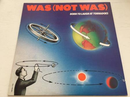 Was (Not Was) – Born To Laugh At Tornadoes (LP)