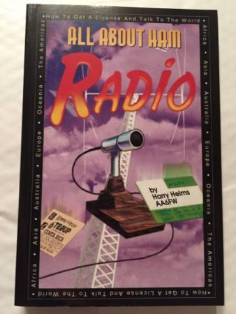 HELMS, HARRY: All about ham radio. 1992, 291 s.