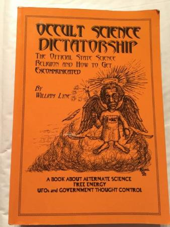 Occult Science Dictatorship: The Official State Science - Arnatveit - Occult Science Dictatorship: The Official State Science Religion and How to Get Excommunicated by William Lyne. 2002, 174 s  - Arnatveit