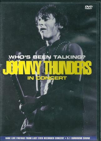 Johnny Thunders - Whos Been Talking? Concert - DVD