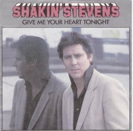 Shakin Stevens Give Me Your Heart Tonight 1982
