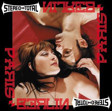 Stereo Total - Paris ↔ Berlin - CD