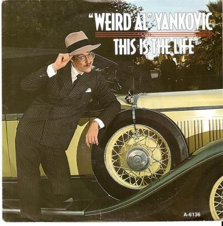 """""""Weird Al"""" Yankivic - This Is The Life"""
