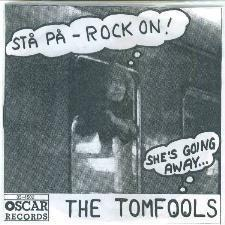 4502 The Tomfools Stå på - rock On! Oscar 1986 NY