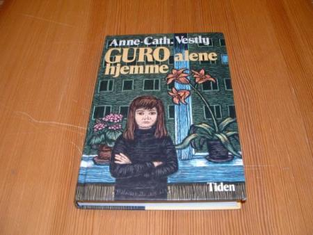Anne-Cath. Vestly : GURO ALENE HJEMME