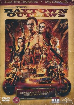 THE BAYTOWN OUTLAWS (2012) (BILLY BOB THORNTON) (DVD)