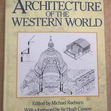 Architecture of the western world. By Micael Raeburn.  1988,