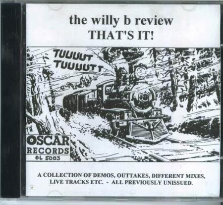 5003 the willy b review THATS IT demos outtakes live etc NY