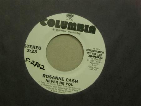 "Rosanne Cash ‎– Never Be You  -  7""  PROMO"