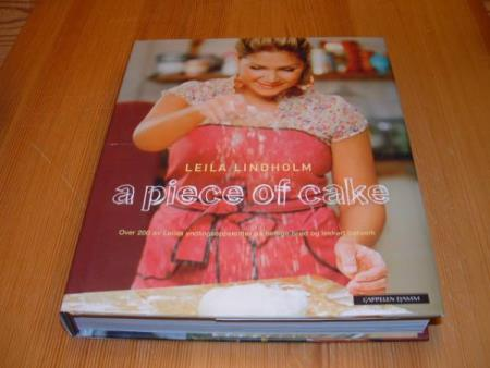 Leila Lindholm : A PIECE OF CAKE