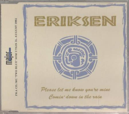 Eriksen - Please Let Me Know Youre Mine / Comin Down In