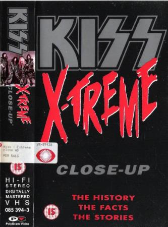 KIZZ.-X-TREME.-CLOSE UP-THE HISTORY-THE FACTS-THE STORIES.