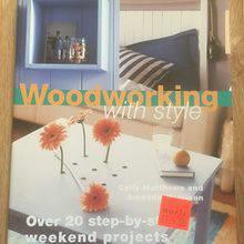 Woodworking with style. Over 20 step-by-step weekend project
