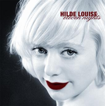 Hilde Louise - Eleven Nights And Two Early Mornings - CD