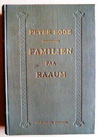 Peter Egge: FAMILIEN PAA RAAUM. Fortælling.