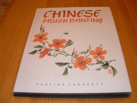 Pauline Cherrett : CHINESE BRUSH PAINTING