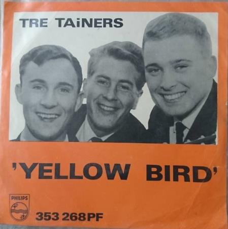 Tre Tainers - Yellow Bird  1965