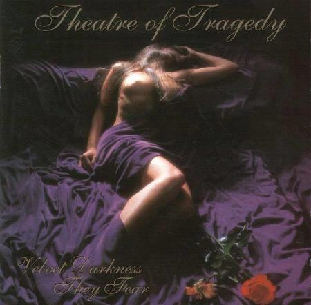Theatre Of Tragedy ‎– Velvet Darkness They Fear