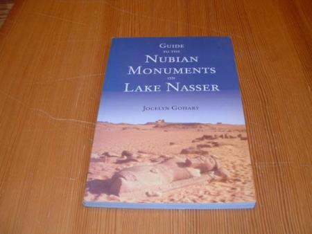 Jocelyn Gohary :GUIDE TO THE NUBIAN MONUMENTS ON LAKE NASSER