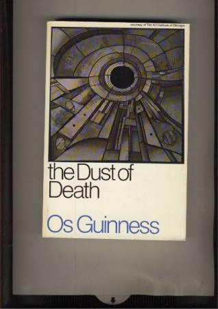 Os Guinness  the Dust of Death 1975 Fourth printing
