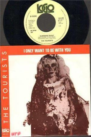 The Tourist ( Pre Eurythmics ) - I only want to be with you