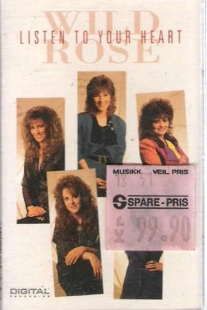 WILD ROSE.-LISTEN TO YOUR HEART.-1991.