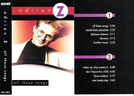 ADRIAN Z.-ALL THESE SONGS.-WHEN MY SHIP COMES IN.-1990.
