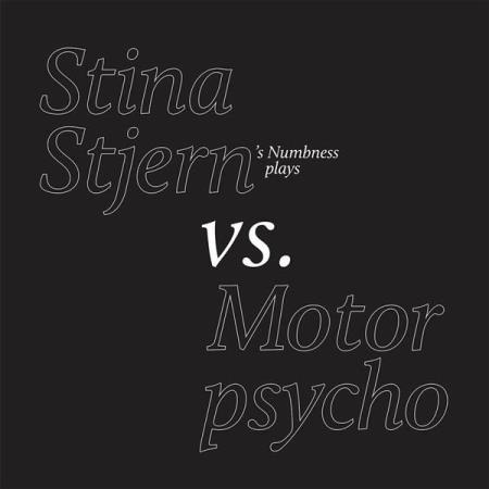 Stina Stjerns Numbness - Plays Stina Stjern Vs. Motorpsycho