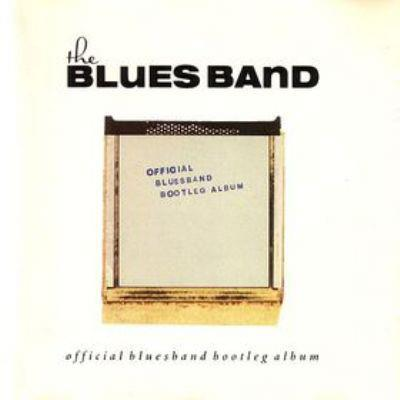 The Blues Band - Official Blues Band Bootleg Album - CD