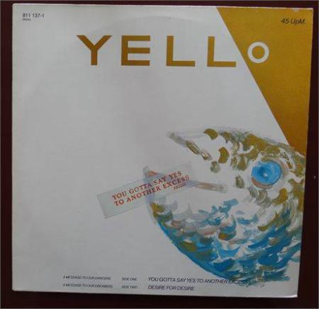 Yello ‎– You Gotta Say Yes To Another Excess ( Maxi singel )
