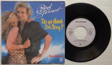 ROD STEWART Da Ya Think Im Sexy 1978 French 7""