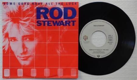 ROD STEWART Some Guys Have All The Luck 1984 German 7""