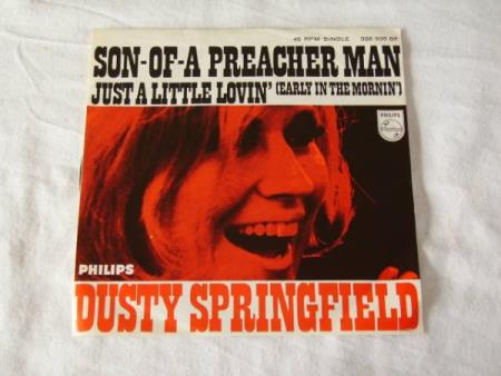 DUSTY SPRINGFIELD - SON-OF-A PREACHER MAN / JUST A LITTLE LO