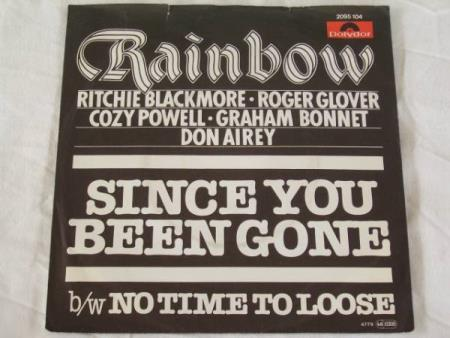 RAINBOW - SINCE YOU BEEN GONE / NO TIME TO LOOSE